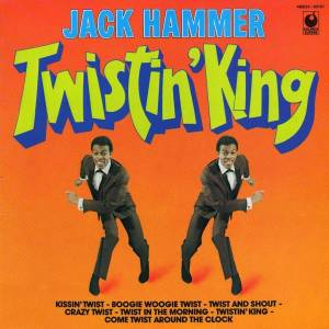 Cover - Jack Hammer: Twistin' King