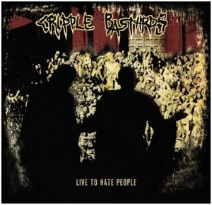 Cover - Cripple Bastards: Live To Hate People
