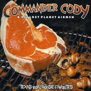 Cover - Commander Cody & His Lost Planet Airmen: Texas Roadhouse Favourites