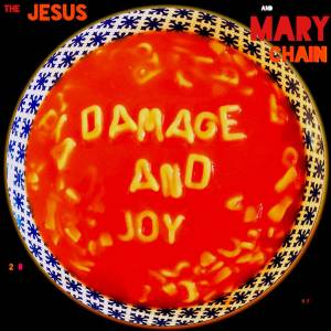 Cover - Jesus And Mary Chain, The: Damage And Joy