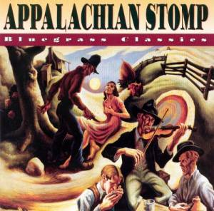 Cover - Bill Monroe & His Blue Grass Boys: Appalachian Stomp: Bluegrass Classics