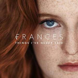 Cover - Frances: Things I've Never Said