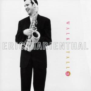 Cover - Eric Marienthal: Walk Tall