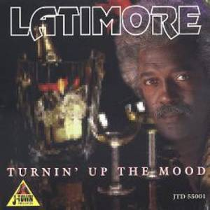 Cover - Latimore: Turning Up The Mood