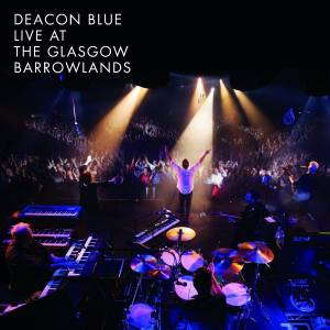 Cover - Deacon Blue: Live At The Glasgow Barrowlands