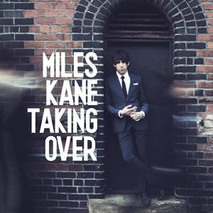 Cover - Miles Kane: Taking Over