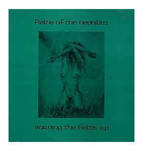Fields Of The Nephilim: Burning The Fields E.P. - Cover
