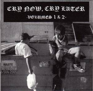 Cry Now, Cry Later    Volumes 1 & 2 - Cover