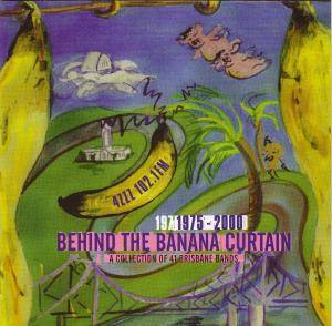 Behind the Banana curtain: A Collection of 41 Brisbane Bands 1975-2000 - Cover