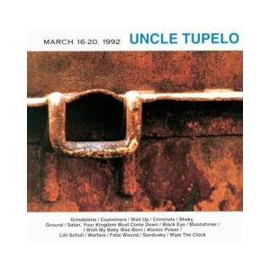 Cover - Uncle Tupelo: March 16-20, 1992