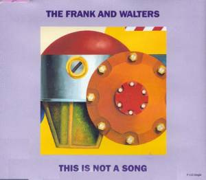 Cover - Frank And Walters, The: This Is Not A Song