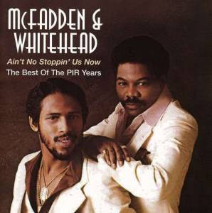 Cover - McFadden & Whitehead: Ain't No Stoppin' Us Now (The Best Of The Pir Years)