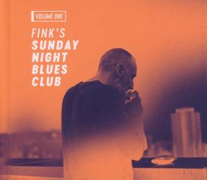Cover - Fink: Fink's Sunday Night Blues Club Volume 1