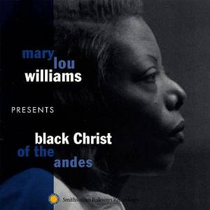Cover - Mary Lou Williams: Presents Black Christ Of The Andes