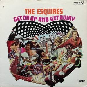 Cover - Esquires, The: Get On Up And Get Away