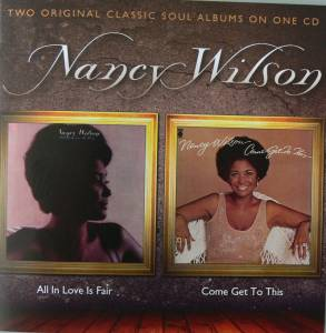 Cover - Nancy Wilson: All In Love Is Fair : Come Get To This