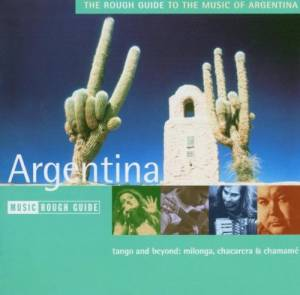 Cover - La Chicana: Rough Guide To The Music Of Argentina, The