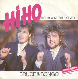 Cover - Bruce & Bongo: Hi Ho-Heigh Ho-Whistle While You Work