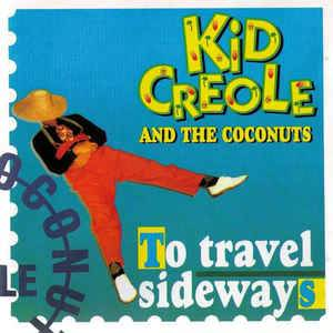 Cover - Kid Creole & The Coconuts: To Travel Sideways
