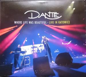 Cover - Dante: Where Life Was Beautiful - Live In Katowice