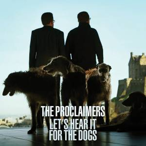 Cover - Proclaimers, The: Let's Hear It For The Dogs