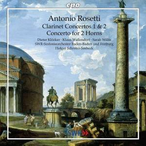 Cover - Antonio Rosetti: Clarinet Concertos 1 & 2 / Concerto For 2 Horns