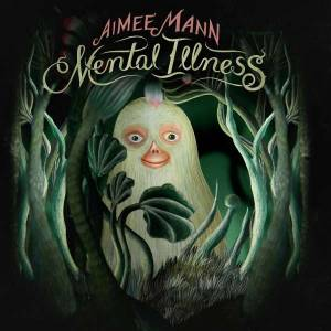 Cover - Aimee Mann: Mental Illness