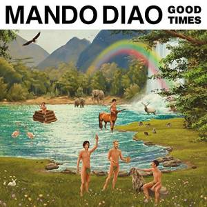 Cover - Mando Diao: Good Times