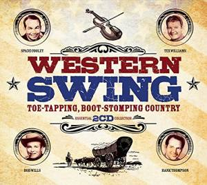 Cover - Spade Cooley & His Orchestra: Western Swing - Toe-Tapping, Boot-Stomping Country