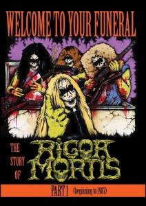 Cover - Rigor Mortis: Welcome To Your Funeral - The Story Of Rigor Mortis - Part 1 (Beginning To 1987)