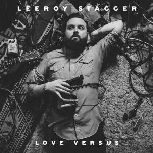 Cover - Leeroy Stagger: Love Versus