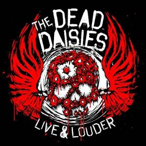 Cover - Dead Daisies, The: Live & Louder