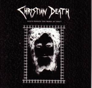 Christian Death: Jesus Points The Bone At You? - Cover