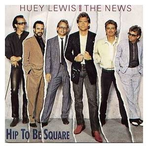 Huey Lewis & The News: Hip To Be Square - Cover