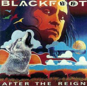 Cover - Blackfoot: After The Reign