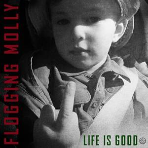 Cover - Flogging Molly: Life Is Good