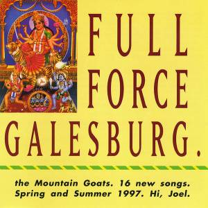 Cover - Mountain Goats, The: Full Force Galesburg