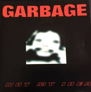 Garbage: Not My Idea - Cover