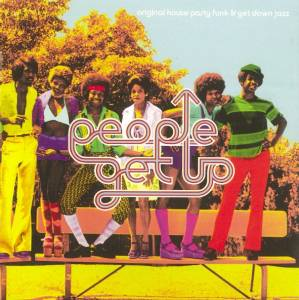 Cover - P & J Review Band, The: People Get Up - Original House Party Funk & Get Down Jazz