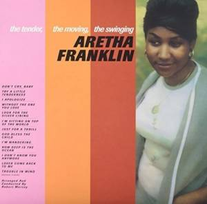 Cover - Aretha Franklin: Tender, The Moving, The Swinging Aretha Franklin, The