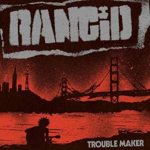Cover - Rancid: Trouble Maker