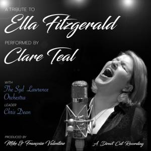 Cover - Clare Teal: Tribute To Ella Fitzgerald, A