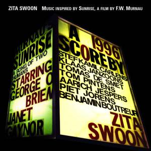 Cover - Zita Swoon: Music Inspired By Sunrise, A Film By F. W. Murnau