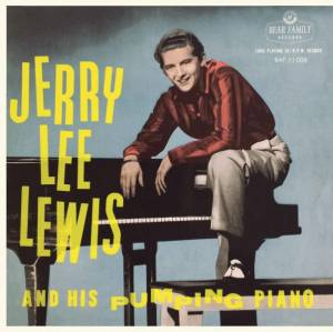 Cover - Jerry Lee Lewis: Jerry Lee Lewis And His Pumping Piano