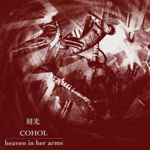 "Heaven In Her Arms / Cohol: 刻光 (Split-12"") - Bild 1"