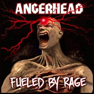 Cover - Angerhead: Fueled By Rage