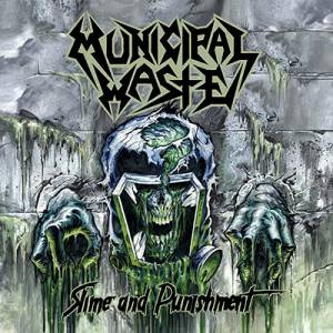 Cover - Municipal Waste: Slime And Punishment