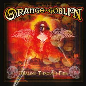 Orange Goblin: Healing Through Fire (CD) - Bild 1