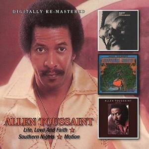 Cover - Allen Toussaint: Life, Love And Faith / Southern Nights / Motion