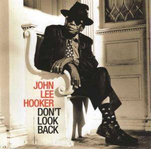 John Lee Hooker: Don't Look Back - Cover